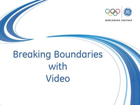 GE Security EMEA January 2009 Breaking Boundaries with Video.