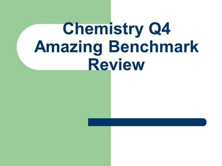 Chemistry Q4 Amazing Benchmark Review. Example 1: Standard 9a: Know how to use Le Chatelier's Principle to predict the effect of changes in concentration,