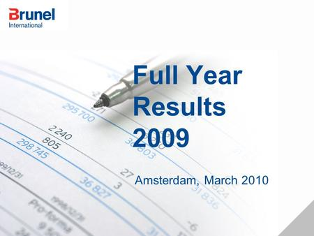 Full Year Results 2009 Amsterdam, March 2010. March 2010 FY 2009 Summary Turnover Euro 738 million; 3% increase Gross profit Euro 152 million; 9% decrease.
