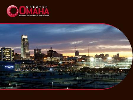 Mission To increase business, investment and employment in the Greater Omaha area.