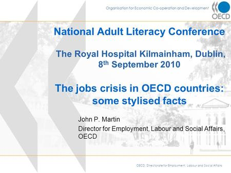 OECD, Directorate for Employment, Labour and Social Affairs Organisation for Economic Co-operation and Development National Adult Literacy Conference The.