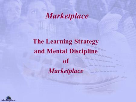 The Learning Strategy and Mental Discipline of Marketplace