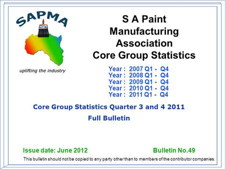 Year : 2007 Q1 - Q4 Year : 2008 Q1 - Q4 Year : 2009 Q1 - Q4 Year : 2010 Q1 - Q4 Year : 2011 Q1 - Q4 Issue date: June 2012 Bulletin No.49 This bulletin.