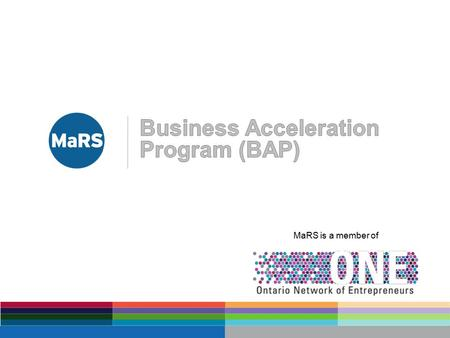 MaRS is a member of. Business Acceleration Programs & Services Industry-Academic Collaboration Programs & Services Investment Accelerator Fund Entrepreneurs.