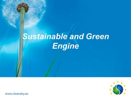 Sustainable and Green Engine. SAGE (Sustainable And Green Engines) AFHE 6 demonstrators with evolutionary and revolutionary technologies with challenging.