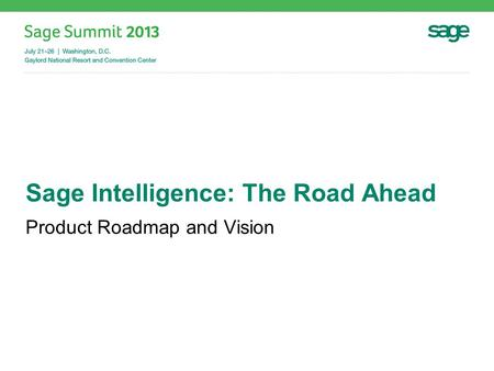 Sage Intelligence: The Road Ahead Product Roadmap and Vision.
