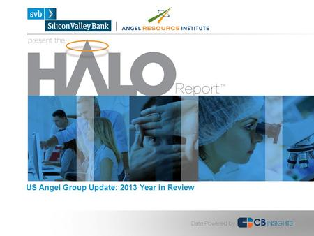 US Angel Group Update: 2013 Year in Review. Table of Contents 2013 Highlights p. 3 National Trends p. 5 Most Active Angels p.13 Regional Trends p.15 Sector.