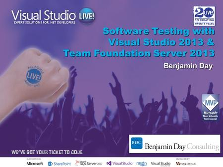 Software Testing with Visual Studio 2013 & Team Foundation Server 2013 Benjamin Day.
