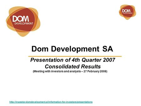 Dom Development SA Presentation of 4th Quarter 2007 Consolidated Results  (Meeting.