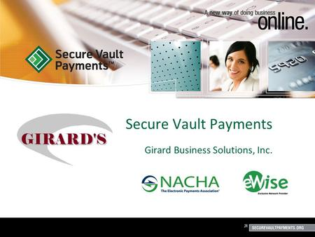 1 Secure Vault Payments Girard Business Solutions, Inc.
