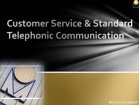 Customer Service & Standard Telephonic Communication