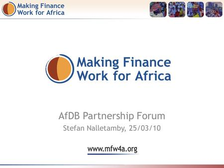AfDB Partnership Forum Stefan Nalletamby, 25/03/10.