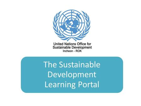 The Sustainable Development Learning Portal. Knowledge Management Networks & Partnerships e-Learning.