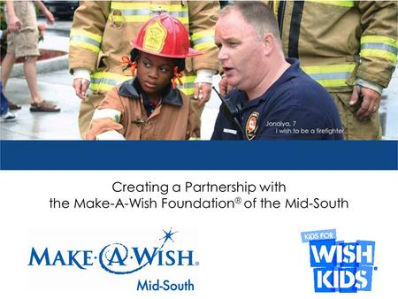 Creating a Partnership with the Make-A-Wish Foundation ® of the Mid-South.