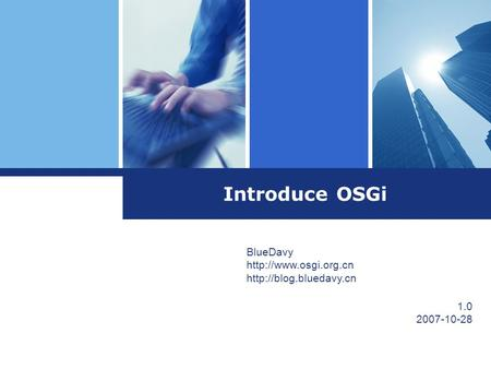 Introduce OSGi BlueDavy   1.0 2007-10-28.