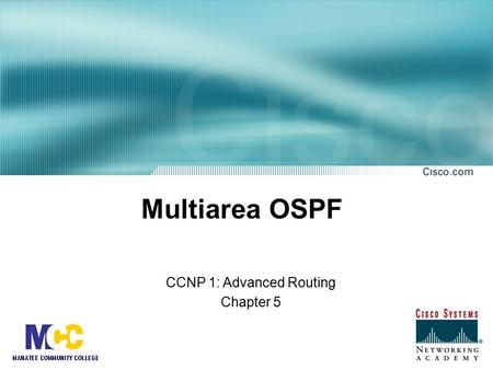 Multiarea OSPF CCNP 1: Advanced Routing Chapter 5.