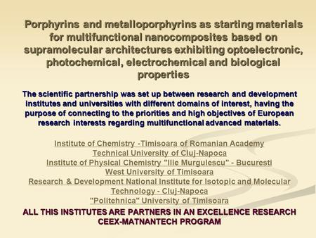 Porphyrins and metalloporphyrins as starting materials for multifunctional nanocomposites based on supramolecular architectures exhibiting optoelectronic,