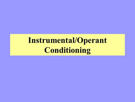 Instrumental/Operant Conditioning. Instrumental Conditioning involves three key elements:  a response usually an arbitrary motor response relevance or.