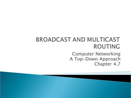 Computer Networking A Top-Down Approach Chapter 4.7.