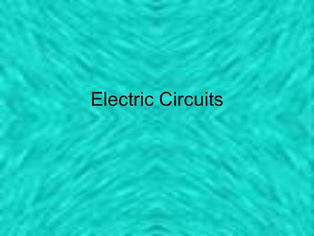 Electric Circuits. OHM's LAW V= I R or E = I R Variable Unit Voltage V Volts CurrentIamps ResistanceRohms.