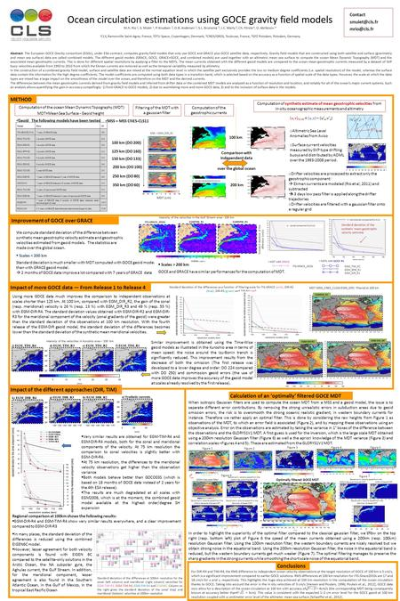 Ocean circulation estimations using GOCE gravity field models M.H. Rio 1, S. Mulet 1, P. Knudsen 2, O.B. Andersen 2, S.L. Bruinsma 3, J.C. Marty 3, Ch.