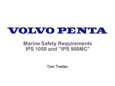 "Marine Safety Requirements IPS 1050 and ""IPS 900MC"" Tom Tveitan."