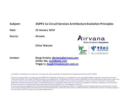 Subject:3GPP2 1x Circuit Services Architecture Evolution Principles Date: 25 January 2010 Source: Airvana China Telecom Contact: Doug Knisely,