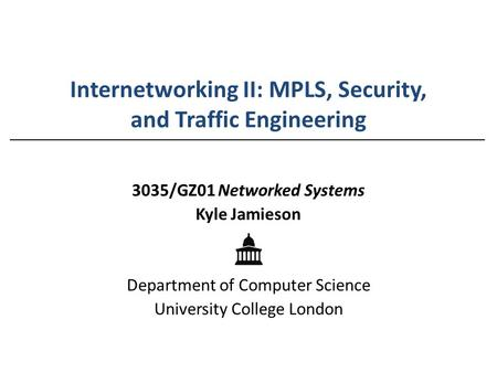 Internetworking II: MPLS, Security, and Traffic Engineering