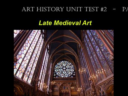 Late Medieval Art Art History Unit Test #2 - Part 4.
