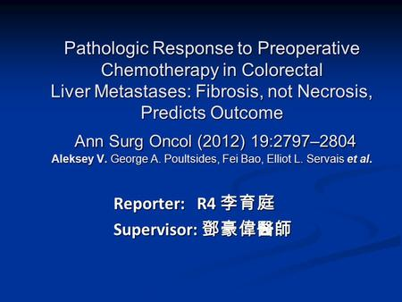 Pathologic Response to Preoperative Chemotherapy in Colorectal Liver Metastases: Fibrosis, not Necrosis, Predicts Outcome Ann Surg Oncol (2012) 19:2797–2804.