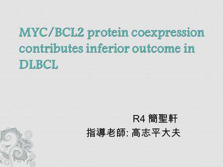 MYC/BCL2 protein coexpression contributes inferior outcome in DLBCL