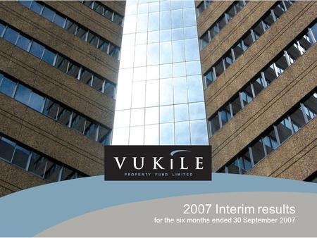 2007 Interim results for the six months ended 30 September 2007.