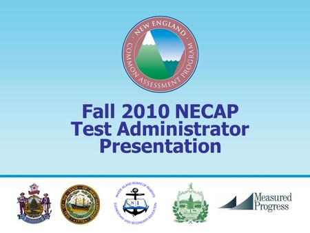Fall 2010 NECAP Test Administrator Presentation. 2 PLEASE NOTE: This presentation has been recorded with audio. Please make sure your mute button is off.