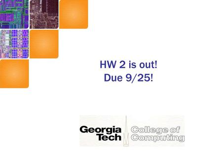 HW 2 is out! Due 9/25!. CS 6290 Static Exploitation of ILP.