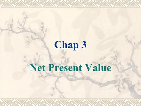 Chap 3 Net Present Value.  Net present value is the single most widely used tool for large investments made by corporations.  Klammer reported a survey.