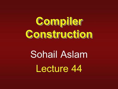 Compiler Construction Sohail Aslam Lecture 44. 2 ExampleExample a = b + c t1 = a * a b = t1 + a c = t1 * b t2 = c + b a = t2 + t2.