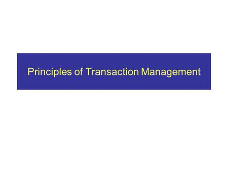 Principles of Transaction Management. Outline Transaction concepts & protocols Performance impact of concurrency control Performance tuning.