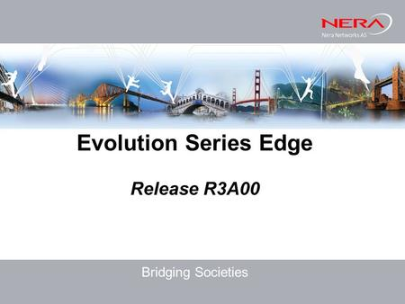 Evolution Series Edge Release R3A00 Bridging Societies.