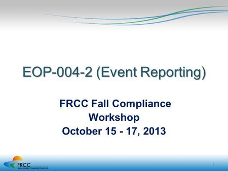 FRCC Fall Compliance Workshop October , 2013