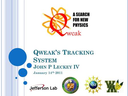 Q WEAK ' S T RACKING S YSTEM J OHN P L ECKEY IV January 14 th 2011.