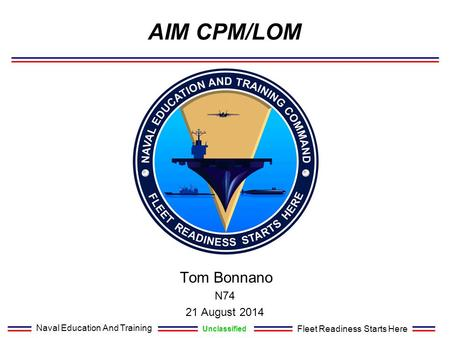 AIM CPM/LOM Tom Bonnano N74 21 August 2014.