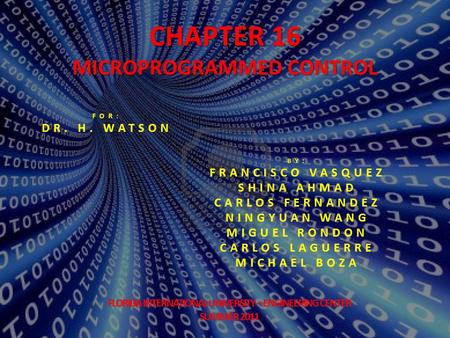 CHAPTER 16 MICROPROGRAMMED CONTROL DR. H. WATSON FRANCISCO VASQUEZ