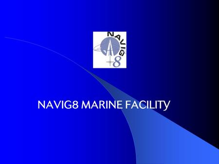 NAVIG8 MARINE FACILITY. NAVIG8 Navig8 is a Marine Cargo & inland transit insurance facility specifically designed for the marine market. Our current facility.