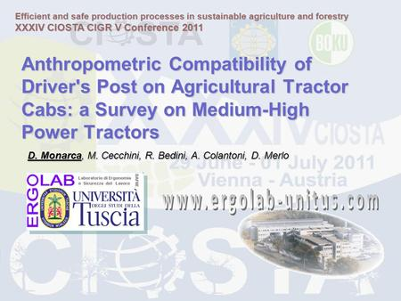 Anthropometric Compatibility of Drivers Post on Agricultural Tractor Cabs: a <strong>Survey</strong> on Medium-High Power Tractors D. Monarca, M. Cecchini, R. Bedini,