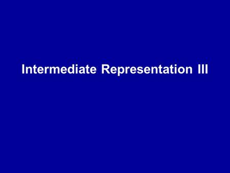 Intermediate Representation III. 2 PAs PA2 deadline is 16.12.