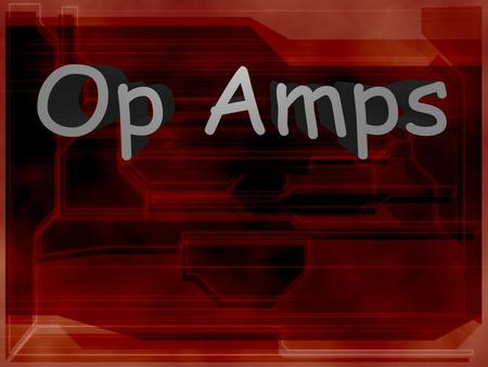 Op-Amp- An active circuit element designed to perform mathematical operations of addition, subtraction, multiplication, division, differentiation and.
