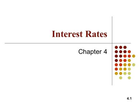 Interest Rates Chapter 4.