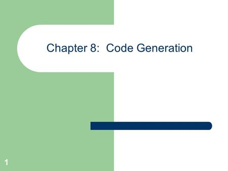 1 Chapter 8: Code Generation. 2 Generating Instructions from Three-address Code Example: D = (A*B)+C 0 1 2 =* A B T1 =+ T1 C T2 = T2 D.