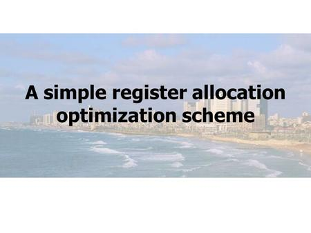 A simple register allocation optimization scheme.