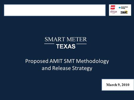 Proposed AMIT SMT Methodology and Release Strategy March 9, 2010.